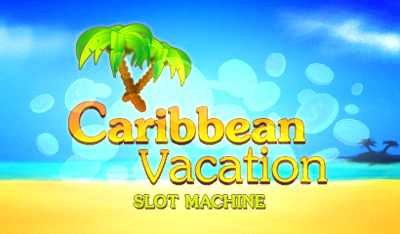 Top Slot Game of the Month: Caribbean Vacation Slot