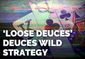 Loose Deuces Strategy